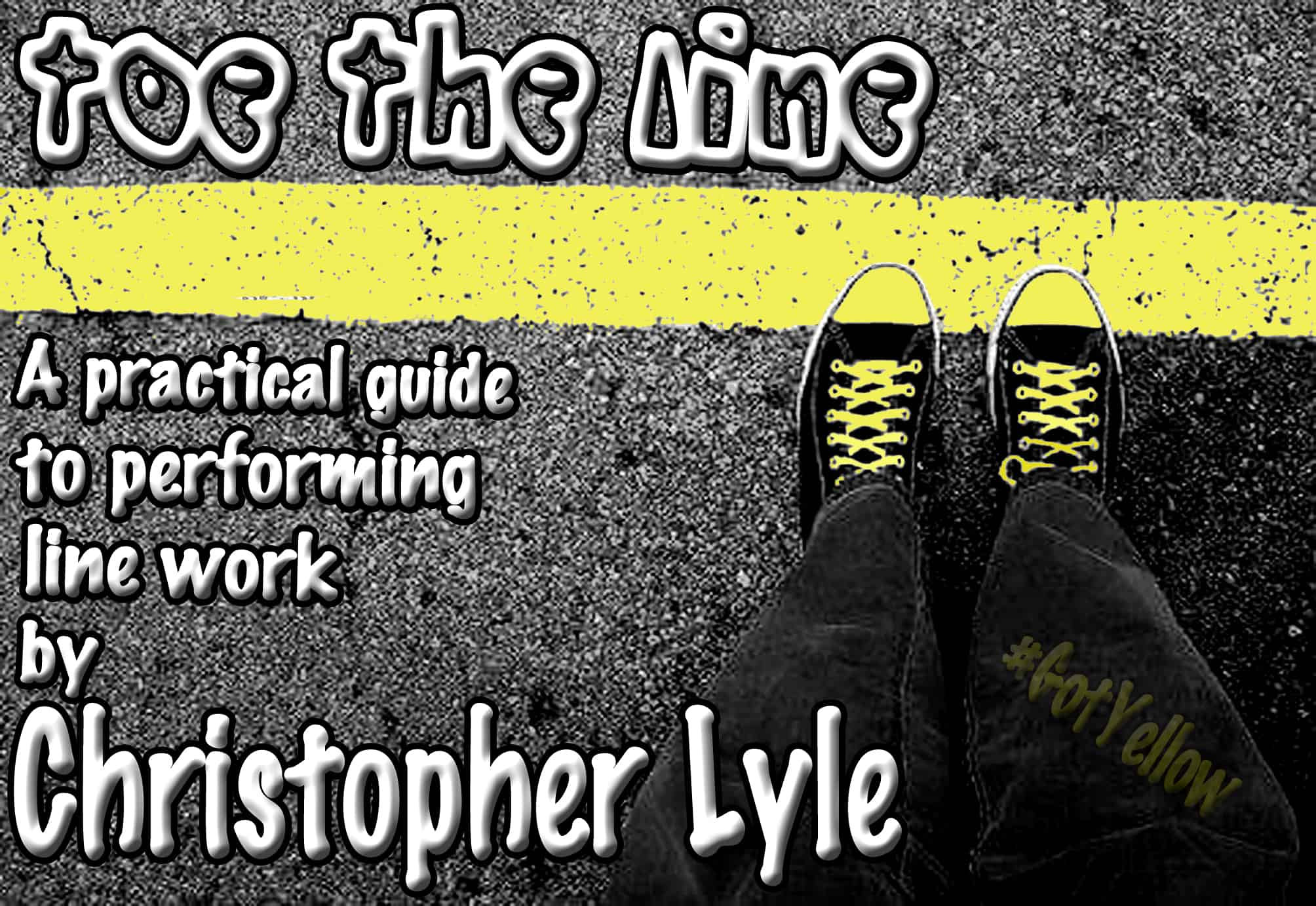 Toe the Line – A Practical Guide to Performing Line Work