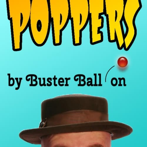 Poppers! by Buster Balloon